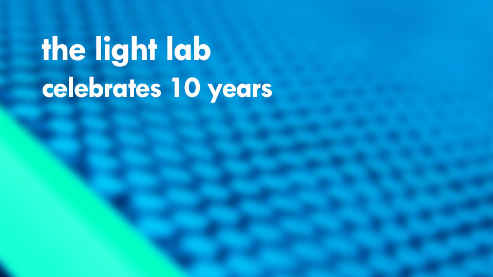 The Light Lab Celebrates 10 years